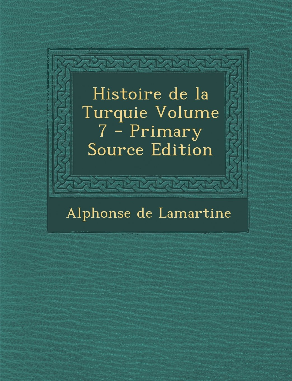 Read Online Histoire de La Turquie Volume 7 (French Edition) pdf