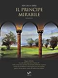 Il Principe Mirabile: Romanzo sulla vita di Federico II di Svevia