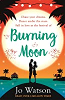 Burning Moon: A Romantic Read That Will Have You