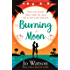 Burning Moon: A romantic read that will have you in fits of giggles (English Edition)