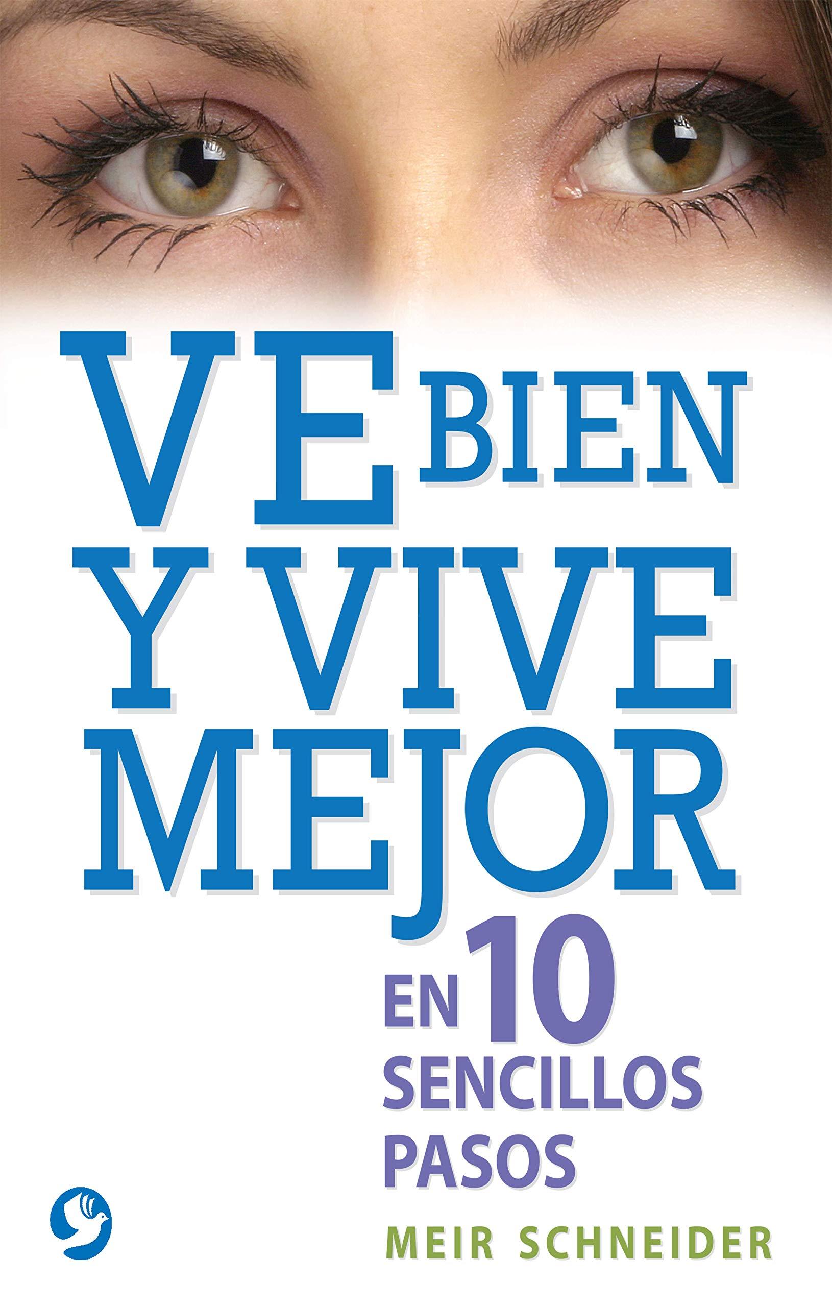 Ve bien y vive mejor: En 10 sencillos pasos (Spanish Edition ...