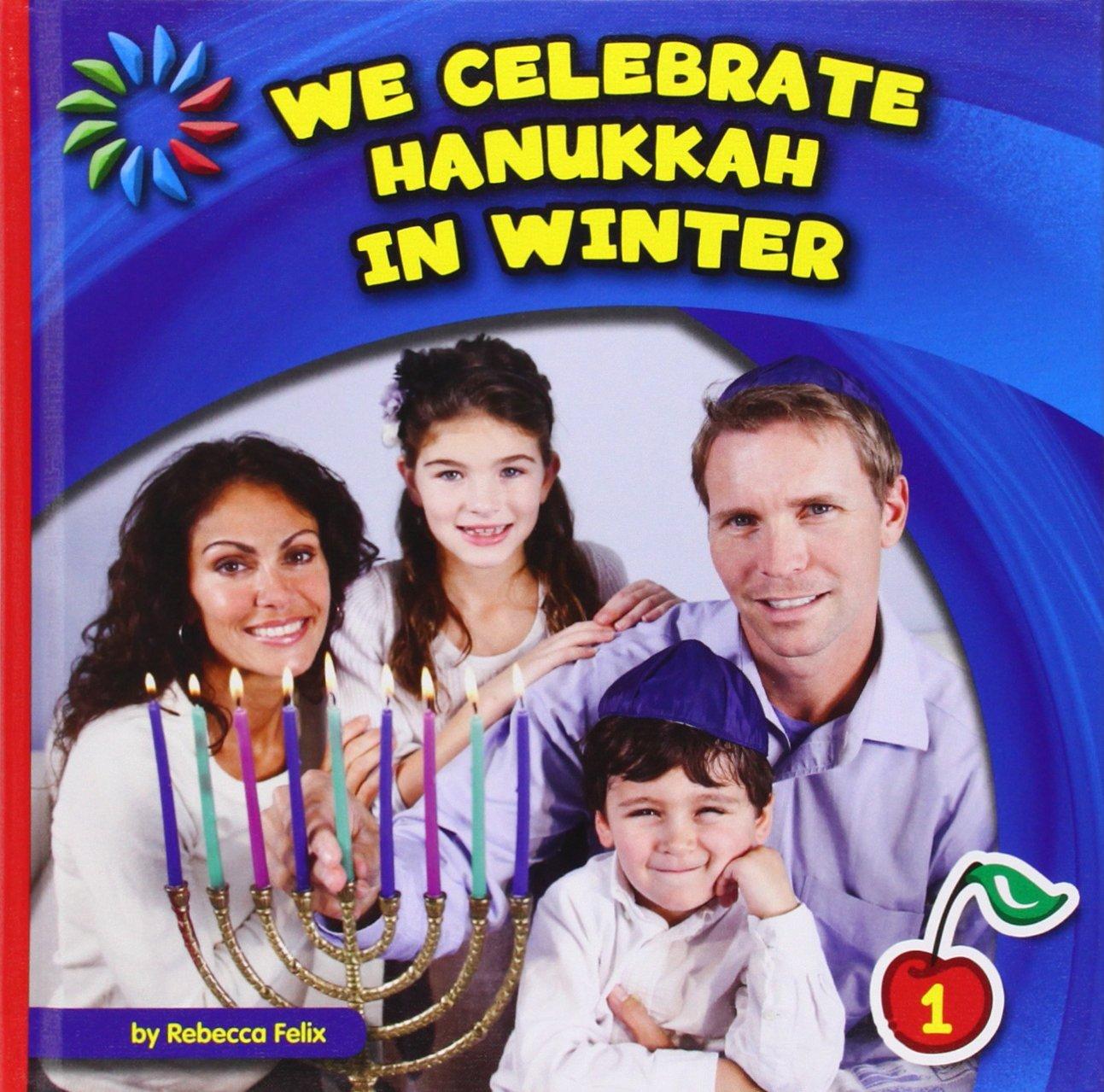 We Celebrate Hanukkah in Winter (21st Century Basic Skills Library, Level 1: Let's Look at Winter) pdf epub