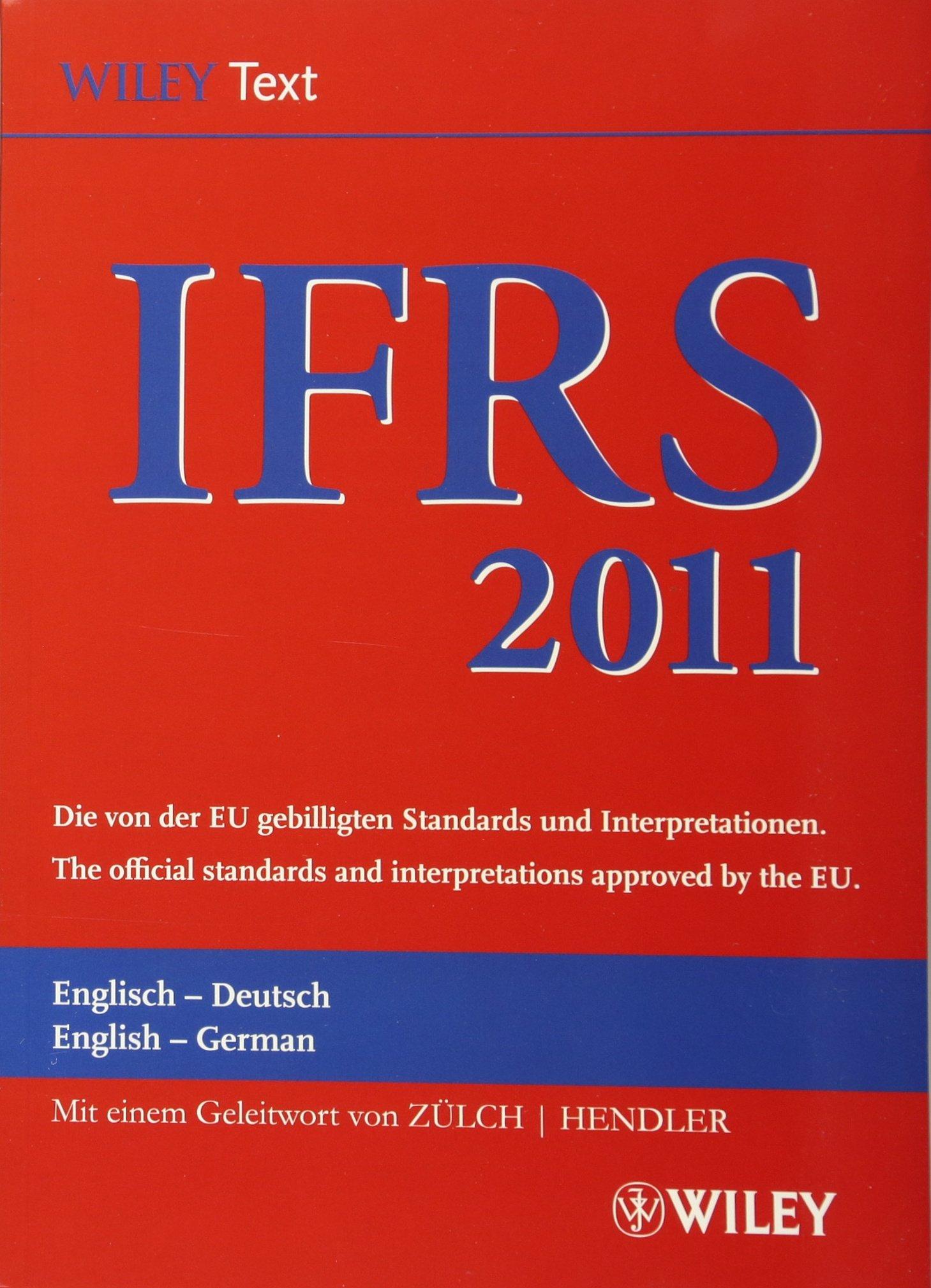 International Financial Reporting Standards (IFRS) 2011: Deutsch-Englische Textausgabe der von der EU gebilligten Standards. English & German edition (IFRS) Deutsche-Englische, Band 2011