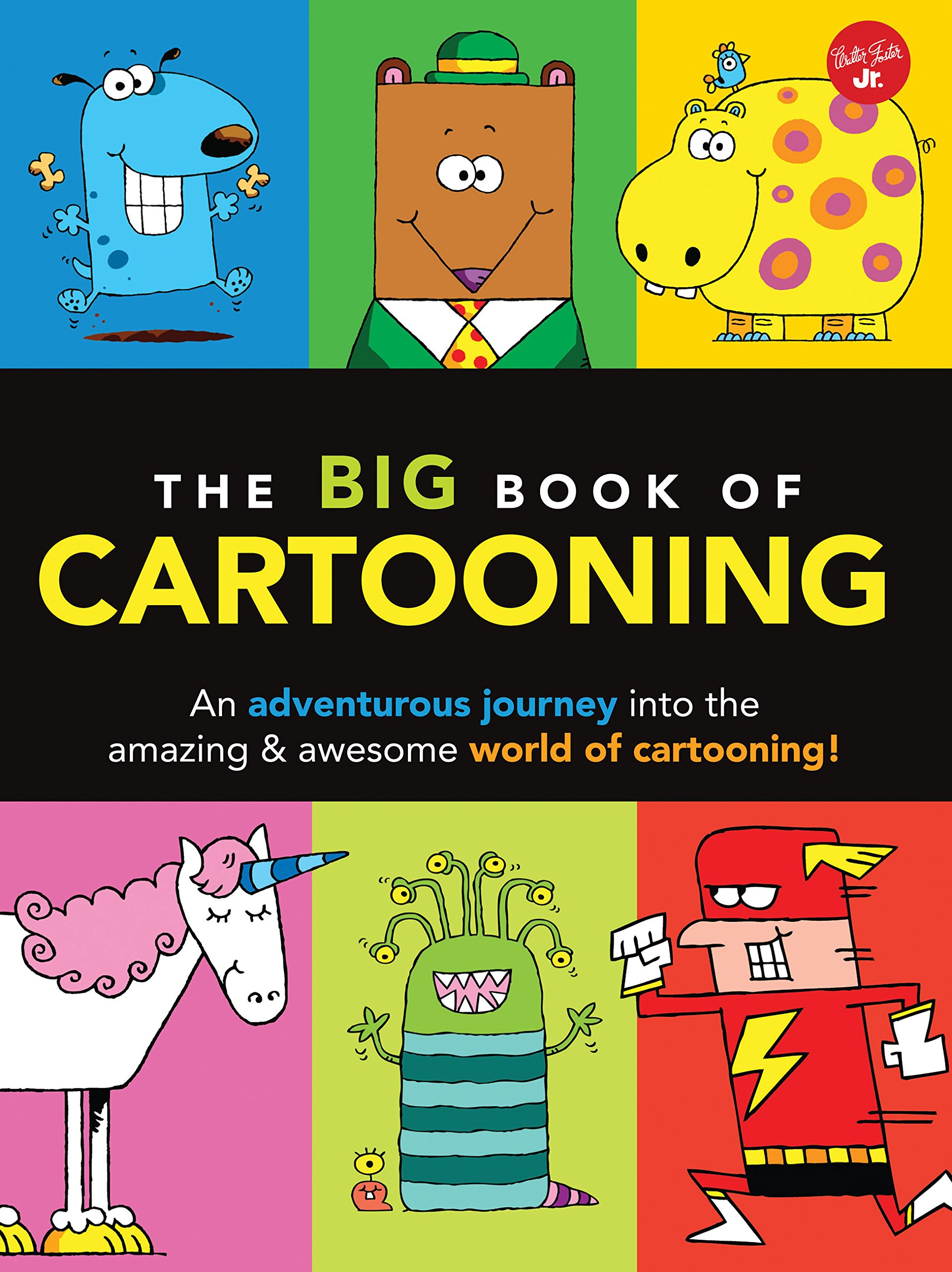 The Big Book of Cartooning: An adventurous journey into the amazing & awesome world of cartooning! (Big Book Series)