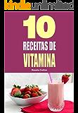 10 Receitas de vitamina