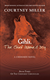 Gihli, The Chief Named Dog: Book 3 of the Cherokee Chronicles