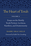 The Heart of Torah, Volume 2: Essays on the Weekly Torah Portion: Leviticus, Numbers, and Deuteronomy