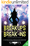 Break Ups and Break-Ins: A Supernatural Witch Cozy Mystery (Lainswich Witches Book 21)