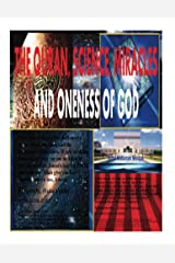 THE QURAN, SCIENCE, MIRACLES And ONENESS OF GOD Kindle Edition
