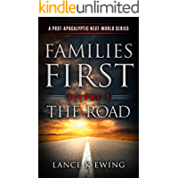 Families First: A Post-Apocalyptic Next-World Series Volume 2 The Road
