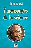 Sept mensonges de la science