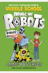 House of Robots: Robots Go Wild!: (House of Robots 2) Kindle Edition