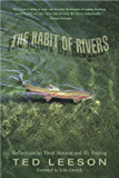 Habit of Rivers: Reflections On Trout Streams And Fly Fishing