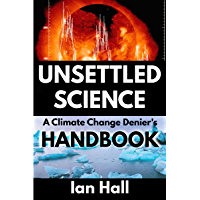 Unsettled Science: A Climate Change Denier's Handbook