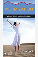 Victimization: Victory Over the Victim Mentality (Hope for the Heart) Kindle Edition