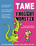 How to Tame Your Thought Monster: A fun book for parents, kids and teachers! (English Edition)