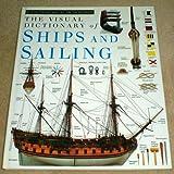 Visual Dictionary of Ships and Sailing (Eyewitness Visual Dictionaries)