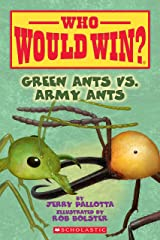 Green Ants vs. Army Ants (Who Would Win? Book 21) Kindle Edition