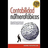 Contabilidad para numerofóbicos: Una guía de supervivencia para propietarios de pequeñas empresas