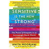 Sensitive is the New Strong: The Power of Empaths in an Increasingly Harsh World (English Edition)