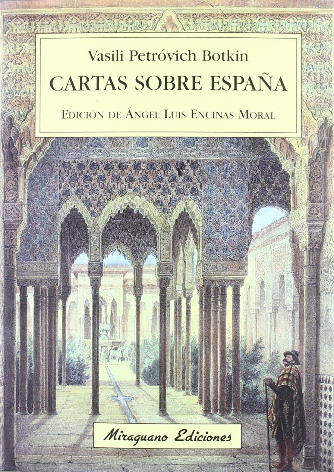 Cartas sobre España (Viajes y Costumbres): Amazon.es: Petróvich Botkin, Vasili, Encinas Moral, Ángel Luis: Libros