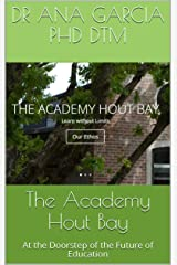 The Academy Hout Bay: At the Doorstep of the Future of Education Kindle Edition