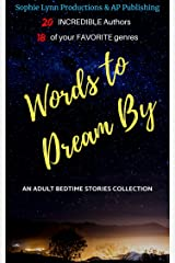 Words to Dream By: An Adult Bedtime Stories Collection. Kindle Edition