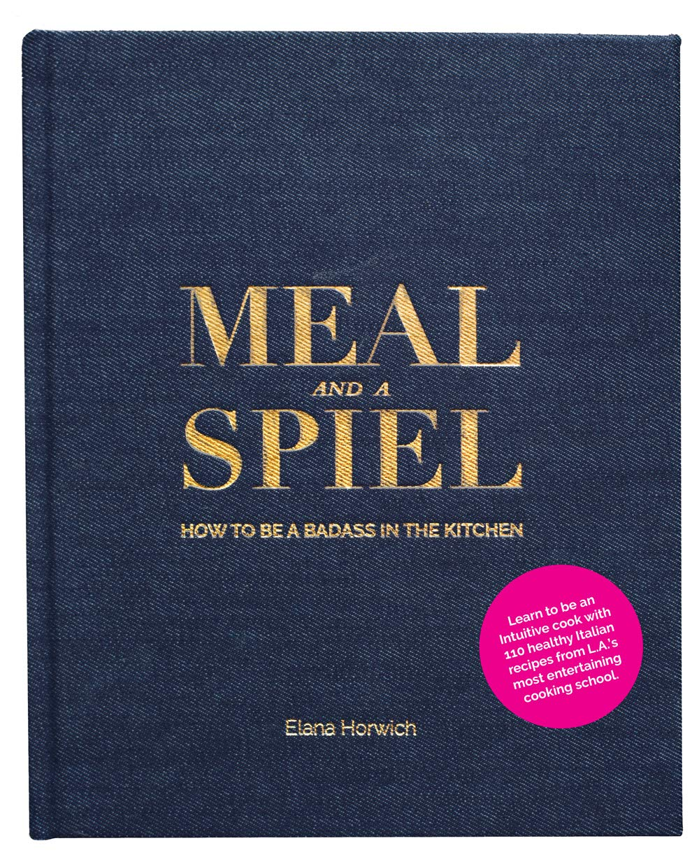 Meal and a Spiel: How to be a Badass in the Kitchen by Olive Press