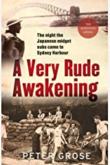 A Very Rude Awakening: The Night the Japanese Midget Subs Came to Sydney Harbour Kindle Edition