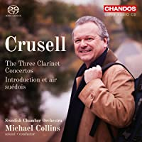 Crusell: The Three Clarinet Concertos; Introduction et air suedois