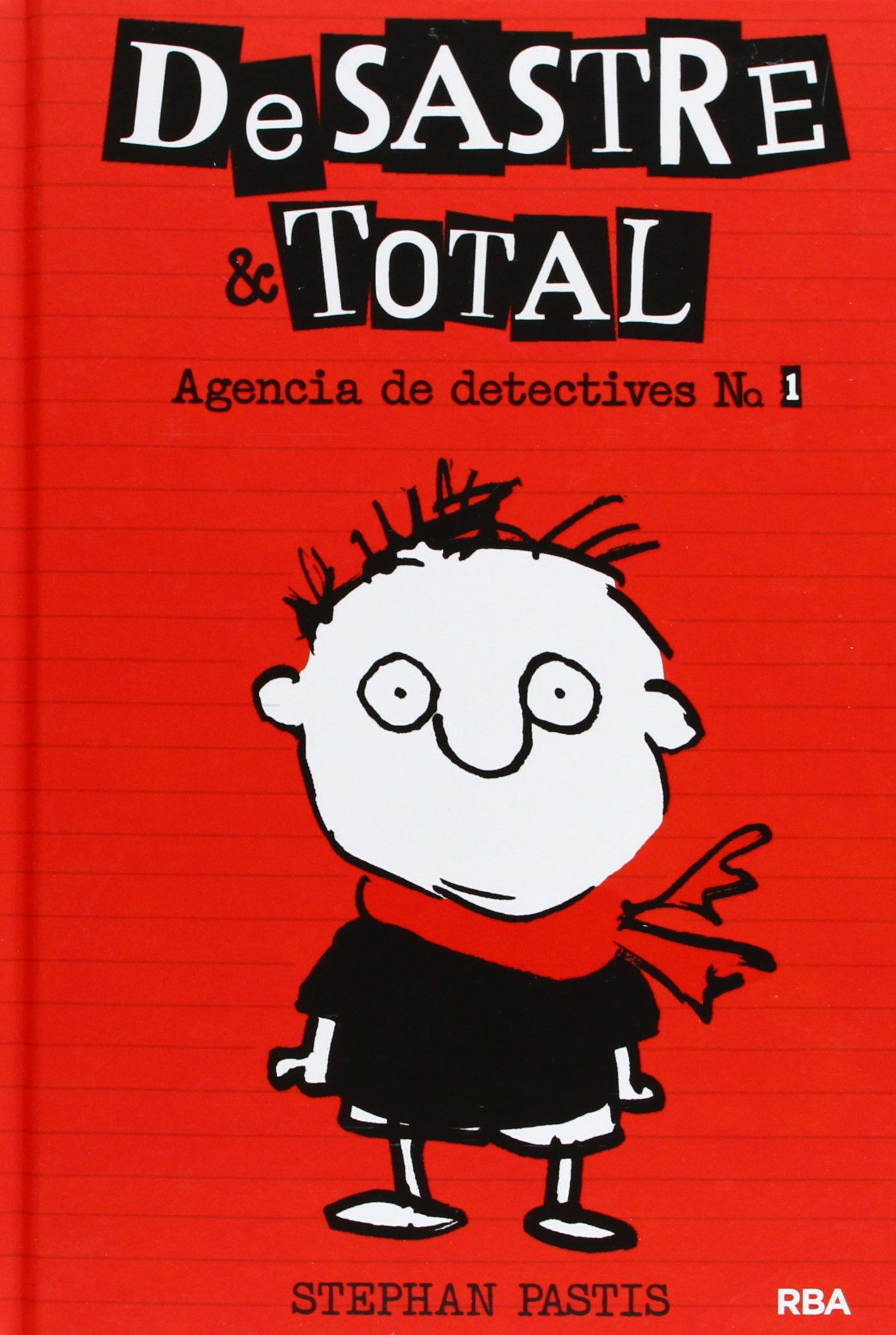 Desastre & Total: Agencia de Detectives # 1 (Spanish Edition)