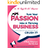 Starting a Business: Turn Your Passion Into A Thriving Business - How To Start an Online Business That Will Crush It!: A Rookie Entrepreneur Start Up Guide Entrepreneurship Start Up Series Book 1
