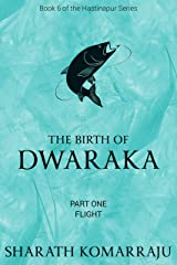 The Birth of Dwaraka: Part One - Flight Kindle Edition