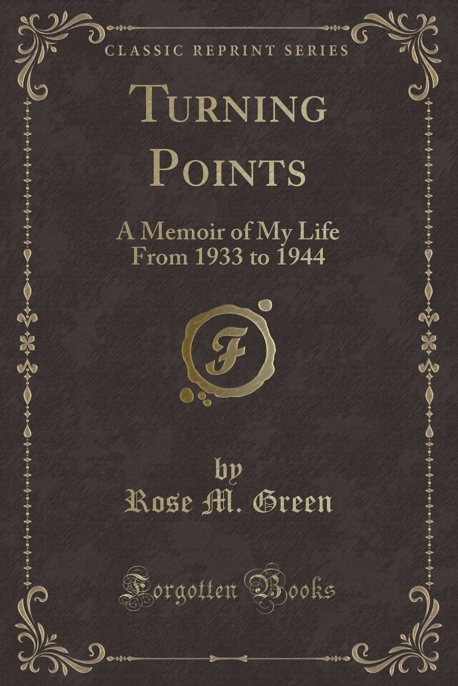 Turning Points: A Memoir of My Life From 1933 to 1944 (Classic Reprint) PDF