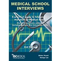 Medical School Interviews: a Practical Guide to Help You Get That Place at Medical School - Over 150 Questions Analysed…