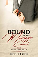 Bound by the Marriage Contract: A Marriage of Convenience Romance (Double Trouble Book 1) Kindle Edition