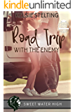 Road Trip with the Enemy: A Sweet Standalone Romance (Sweet Water High Book 10)