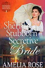 The Sheriff's Stubborn Secretive Bride: Historical Western Mail Order Bride Romance (Montana Westward Brides Book 4) Kindle Edition