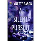A Silent Pursuit (High Stakes Book 3)