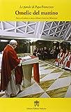 Omelie del mattino. Nella Cappella Domus Sanctae Marthae: 7