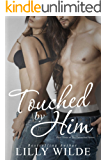 Touched By Him (The Untouched Series Book 3)