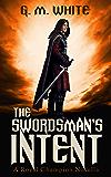 The Swordsman's Intent: A Royal Champion Novella (The Royal Champion Book 0)