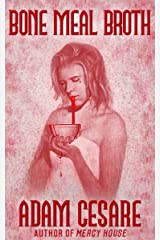 Bone Meal Broth: 11 Short Horror Stories (English Edition) Edición Kindle