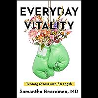Everyday Vitality: Turning Stress into Strength (English Edition)