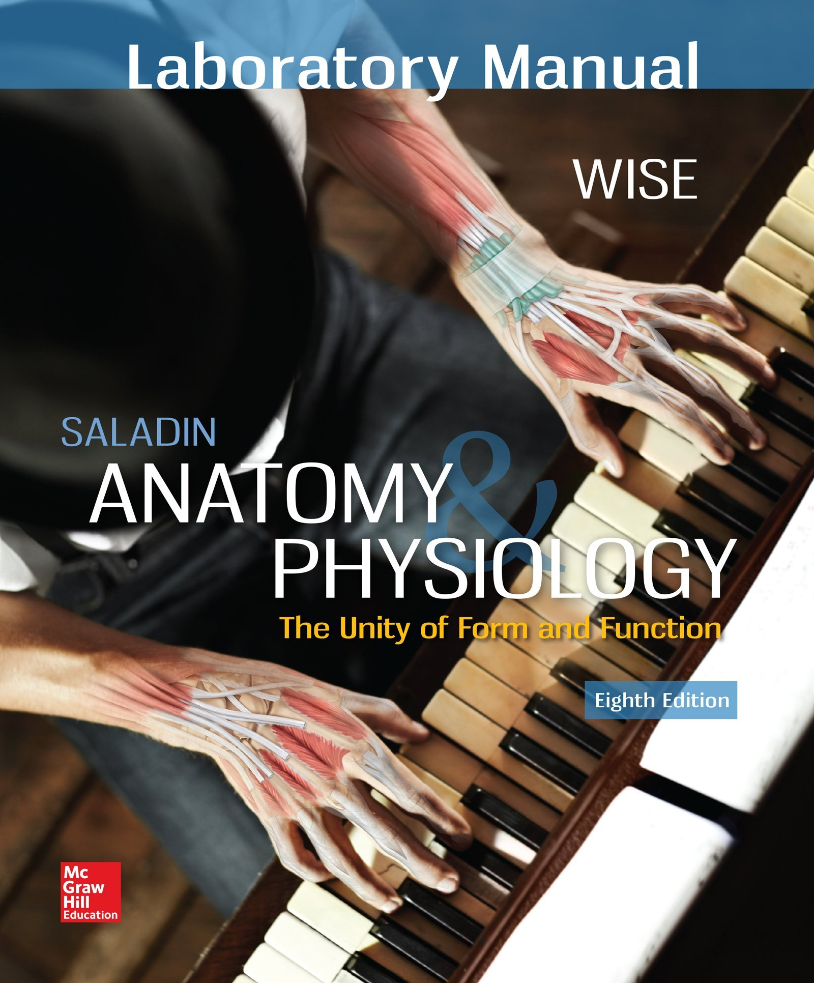 Laboratory Manual for Saladin's Anatomy & Physiology: Eric Wise:  9781259880278: Anatomy & Physiology: Amazon Canada