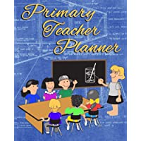 Primary Teacher Planner: August 2018 to July 2019 Academic Year 8 x 10 Lesson Planner Record Book Primary Teacher Plan