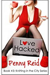 Love Hacked: A reluctant romance (Knitting in the City Book 3)