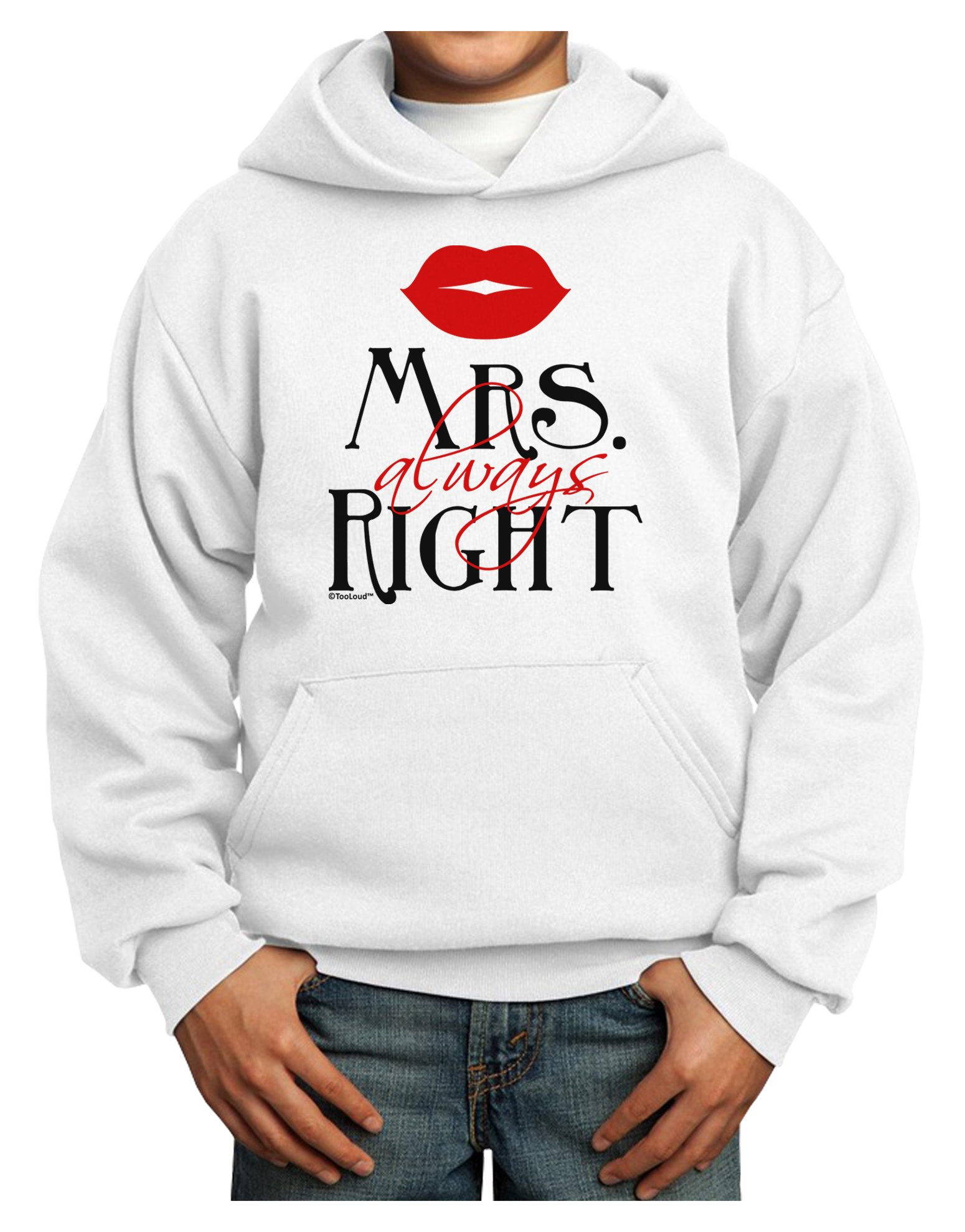 TooLoud Matching Husband and Wife Designs - Mrs Always Right Youth Hoodie White Large