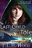 The Last Child of Tole (A Futuristic Adventure)