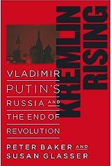 Kremlin Rising: Vladimir Putin's Russia and the End of Revolution Kindle Edition